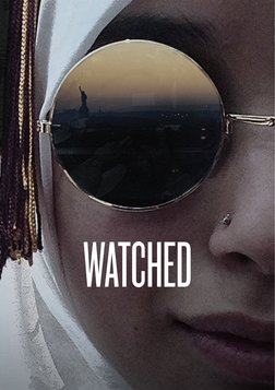 Watched - A True Story of Muslim Profiling in New York